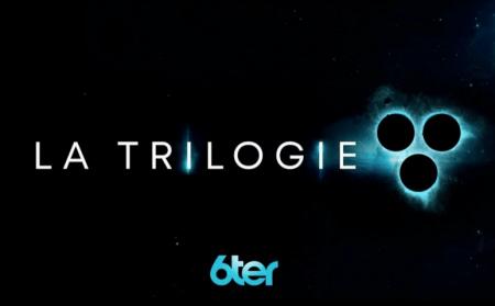 Trilogie sur 6ter